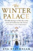 Cover-Bild zu Stachniak, Eva: The Winter Palace (A novel of the young Catherine the Great) (eBook)