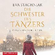 Cover-Bild zu Stachniak, Eva: Die Schwester des Tänzers (Audio Download)