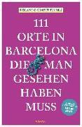 Cover-Bild zu Grumt Suárez, Holger: 111 Orte in Barcelona, die man gesehen haben muss