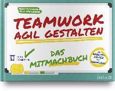 Cover-Bild zu Teamwork agil gestalten - Das Mitmachbuch