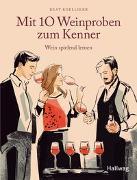 Cover-Bild zu Mit 10 Weinproben zum Kenner von Koelliker, Beat