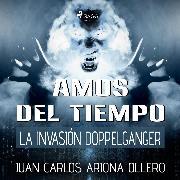 Cover-Bild zu eBook Amos del tiempo II - La Invasión Doppelganger