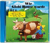 Cover-Bild zu Wie Globi Bauer wurde Bd. 08 CD von Rymann, Susanne