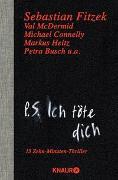 Cover-Bild zu Fitzek, Sebastian: P. S. Ich töte dich