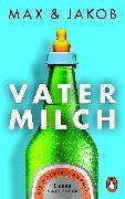 Cover-Bild zu Vatermilch von Max & Jakob