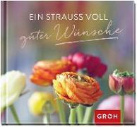 Cover-Bild zu Ein Strauß voll guter Wünsche von Groh, Joachim (Hrsg.)