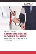 Cover-Bild zu Administración de servicios de salud von Quito Soria, Edgar Vicente