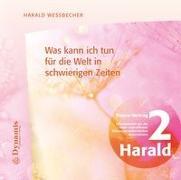 Cover-Bild zu Was kann ich tun für die Welt in schwierigen Zeiten von Wessbecher, Harald