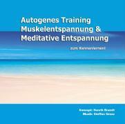 Cover-Bild zu Autogenes Training, Muskelentspannung & Meditative Entspannung zum Kennenlernen! von Brandt, Henrik