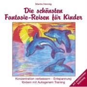 Cover-Bild zu Die schönsten Fantasie-Reisen für Kinder. CD von Hennig, Marita