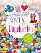 Cover-Bild zu Rechl, Christine: Kreativ mit Bügelperlen