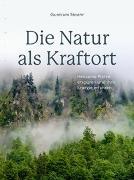 Cover-Bild zu Die Natur als Kraftort von Stoehr, Guntram