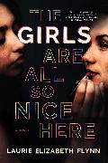 Cover-Bild zu Flynn, Laurie Elizabeth: The Girls Are All So Nice Here