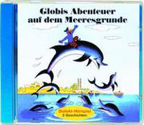 Cover-Bild zu Rymann, Susanne: Globis Abenteuer auf dem Meeresgrunde