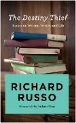Cover-Bild zu Russo, Richard: The Destiny Thief (eBook)