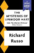Cover-Bild zu Russo, Richard: The Mysteries of Linwood Hart (eBook)