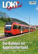 Cover-Bild zu LOKI Spezial Nr. 47. Die Bahnen im Appenzellerland von Nef, Werner