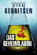 Cover-Bild zu Gerritsen, Tess: Das Geheimlabor (eBook)