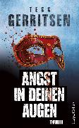 Cover-Bild zu Gerritsen, Tess: Angst in deinen Augen (eBook)