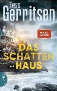 Cover-Bild zu Gerritsen, Tess: Das Schattenhaus