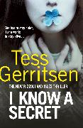 Cover-Bild zu Gerritsen, Tess: I Know a Secret (eBook)