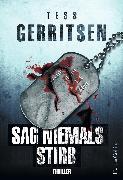 Cover-Bild zu Gerritsen, Tess: Sag niemals stirb (eBook)