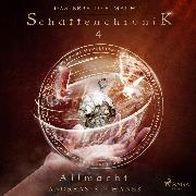 Cover-Bild zu Suchanek, Andreas: Das Erbe der Macht - Schattenchronik 4: Allmacht (Audio Download)