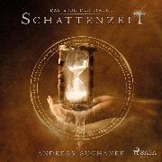 Cover-Bild zu Suchanek, Andreas: Schattenzeit - Das Erbe der Macht (Urban Fantasy), (Ungekürzt) (Audio Download)