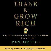 Cover-Bild zu Grout, Pam: Thank & Grow Rich (Audio Download)