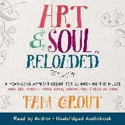 Cover-Bild zu Grout, Pam: Art & Soul, Reloaded (Audio Download)