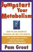 Cover-Bild zu Grout, Pam: Jumpstart Your Metabolism