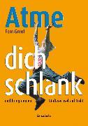 Cover-Bild zu Grout, Pam: Atme Dich schlank (eBook)