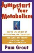 Cover-Bild zu Grout, Pam: Jumpstart Your Metabolism (eBook)