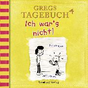 Cover-Bild zu Kinney, Jeff: Gregs Tagebuch, 4: Ich war's nicht! (Hörspiel) (Audio Download)