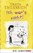 Cover-Bild zu Kinney, Jeff: Gregs Tagebuch 4 - Ich war's nicht! (eBook)