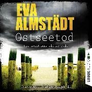 Cover-Bild zu Ostseetod - Pia Korittkis elfter Fall - Kommissarin Pia Korittki 7 (Ungekürzt) (Audio Download) von Almstädt, Eva