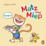 Cover-Bild zu Kreitz, Isabel: Matz & Miep - Hunger! (eBook)