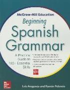 Cover-Bild zu McGraw-Hill Education Beginning Spanish Grammar: A Practical Guide to 100+ Essential Skills von Aragones, Luis