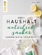 Cover-Bild zu Haag, Sabine: Mein Haushalt - natürlich sauber (eBook)