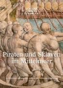 Cover-Bild zu Haag, Sabine (Hrsg.): Piraten und Sklaven im Mittelmeer
