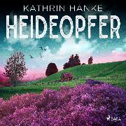 Cover-Bild zu Hanke, Kathrin: Heideopfer: Kriminalroman (Kommissarin Katharina von Hagemann 8) (Audio Download)
