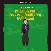 Cover-Bild zu Chesterton, Gilbert Keith: Pater Brown: Das Verhängnis der Darnaways (Ungekürzt) (Audio Download)