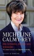 Cover-Bild zu Die Schweiz, die ich uns wünsche von Calmy-Rey, Micheline