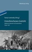 Cover-Bild zu Unterbrochenes Gedicht von Lewinsky, Tamar (Hrsg.)