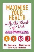 Cover-Bild zu Maximise Your Health with the Blood Type Diet (eBook) von D'Adamo, James L.