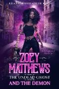 Cover-Bild zu King, Heather Elizabeth: Zoey Matthews, the Undead Ghost, and the Demon (A Bridgeport Mystery, #1) (eBook)