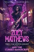 Cover-Bild zu King, Heather Elizabeth: Zoey Matthews, the Unwanted Ghost, and the Cursed Manuscript (A Bridgeport Mystery, #2) (eBook)