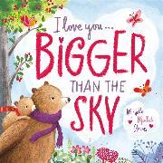 Cover-Bild zu I Love You . . . Bigger Than the Sky von Adams, Michelle Medlock