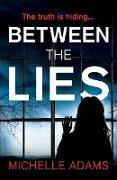 Cover-Bild zu Between the Lies (eBook) von Adams, Michelle