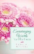 Cover-Bild zu Encouraging Words for Mothers (eBook) von Adams, Michelle Medlock